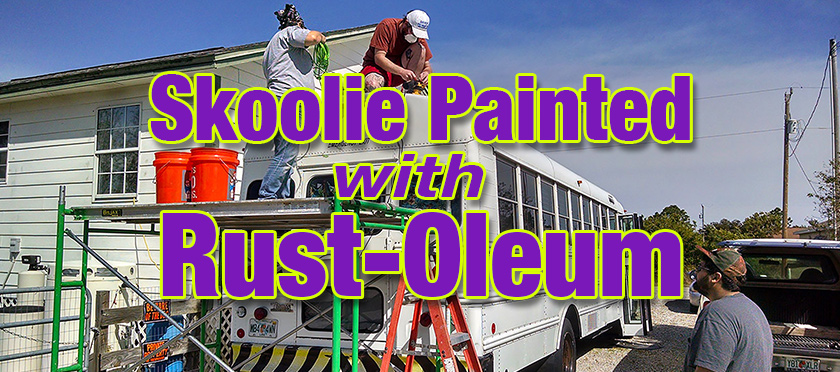 Skoolie Painted with Rust-Oleum