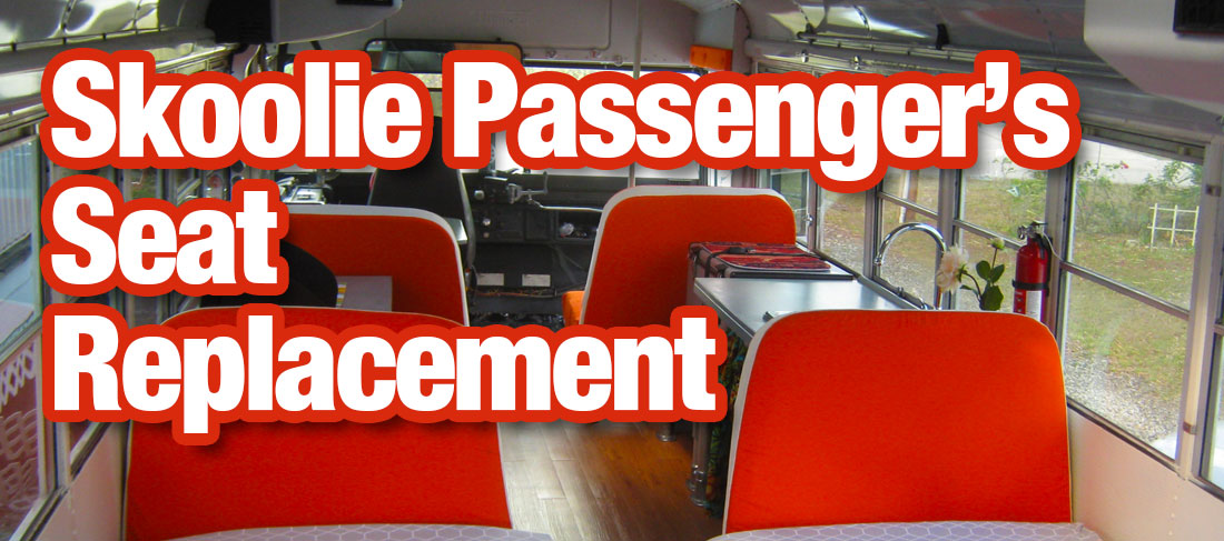 Skoolie Passenger's Seat Installation